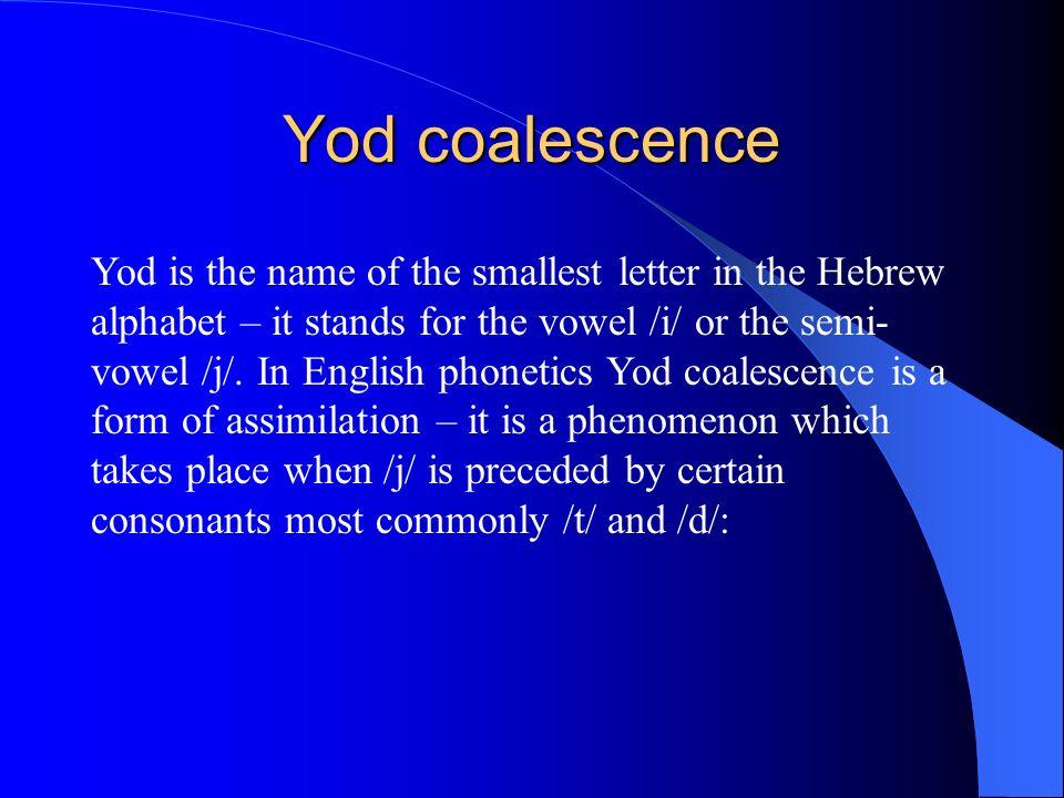 Yod coalescence