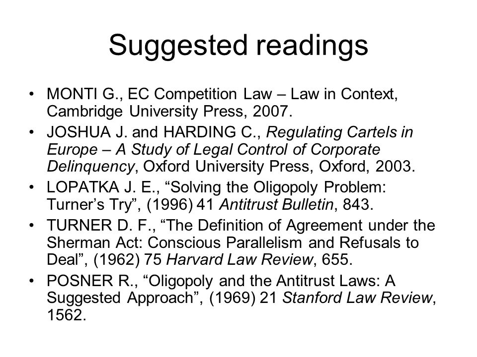 Suggested readings MONTI G., EC Competition Law – Law in Context, Cambridge University Press, 2007.