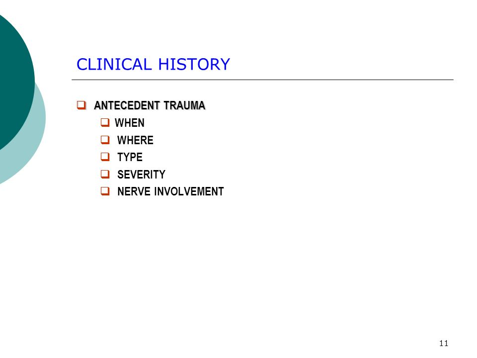 CLINICAL HISTORY ANTECEDENT TRAUMA WHEN WHERE TYPE SEVERITY