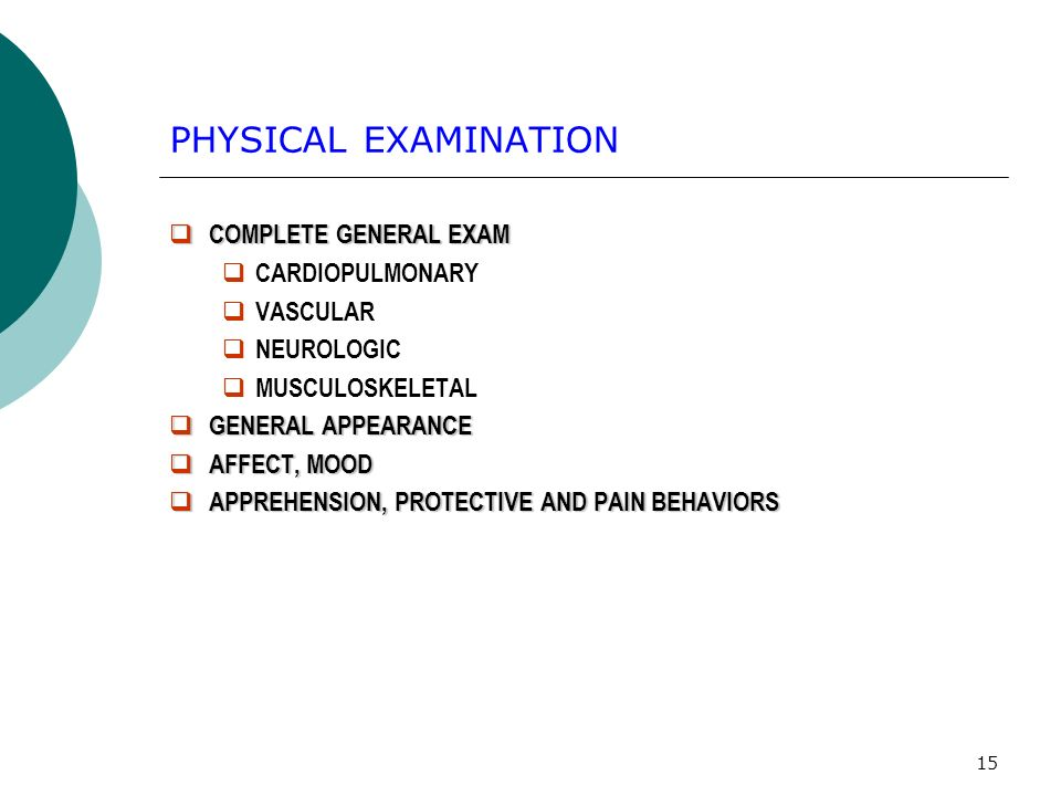 PHYSICAL EXAMINATION COMPLETE GENERAL EXAM CARDIOPULMONARY VASCULAR