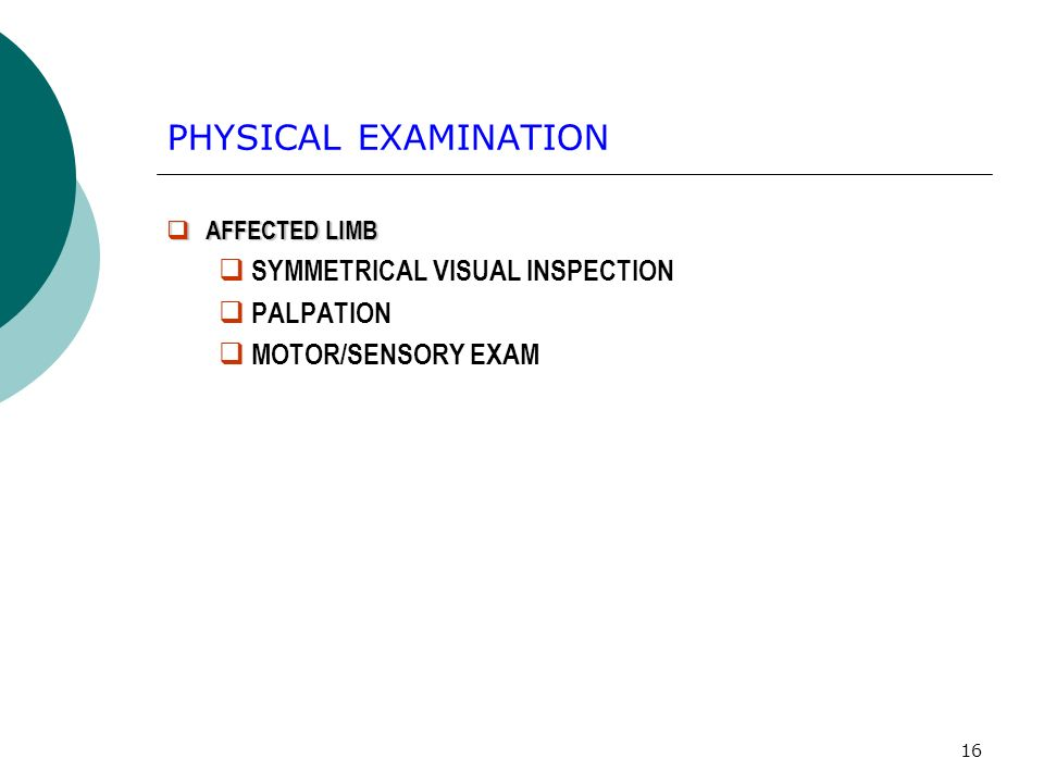PHYSICAL EXAMINATION SYMMETRICAL VISUAL INSPECTION PALPATION