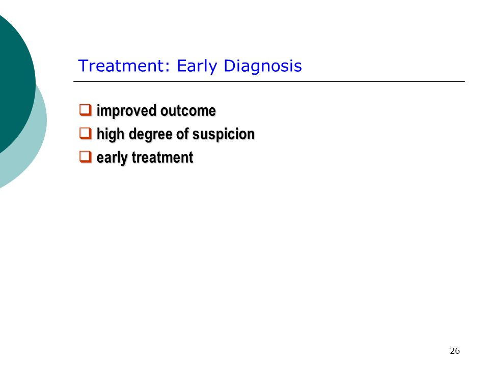 Treatment: Early Diagnosis