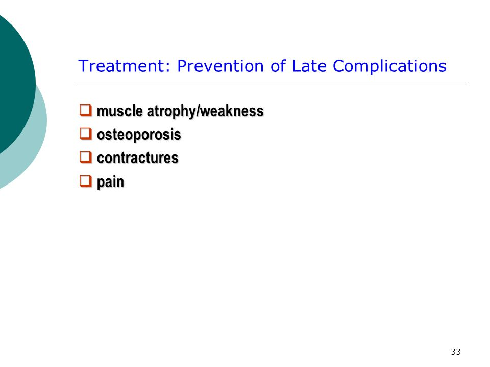 Treatment: Prevention of Late Complications