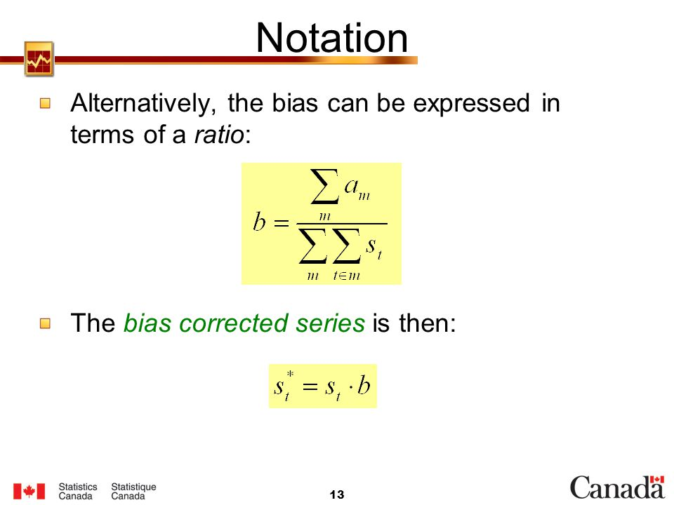 Notation Alternatively, the bias can be expressed in terms of a ratio: