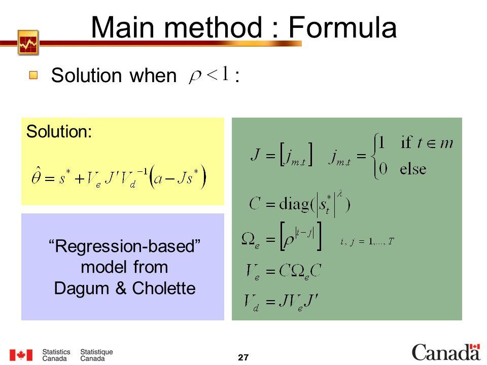 Main method : Formula Solution when : Solution: Regression-based