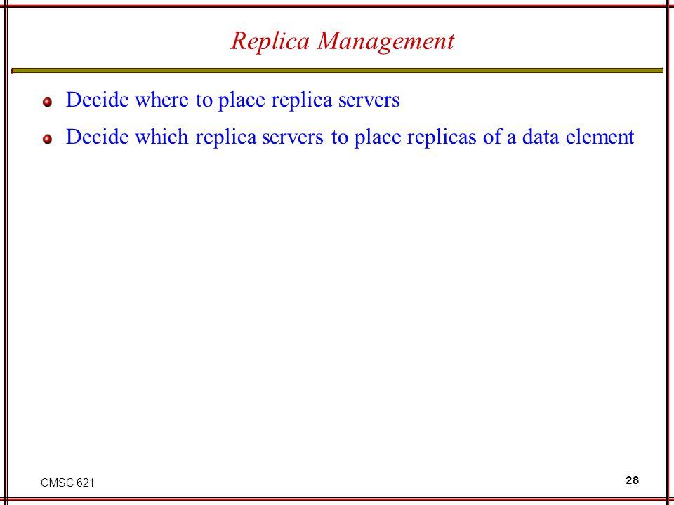 Replica Management Decide where to place replica servers