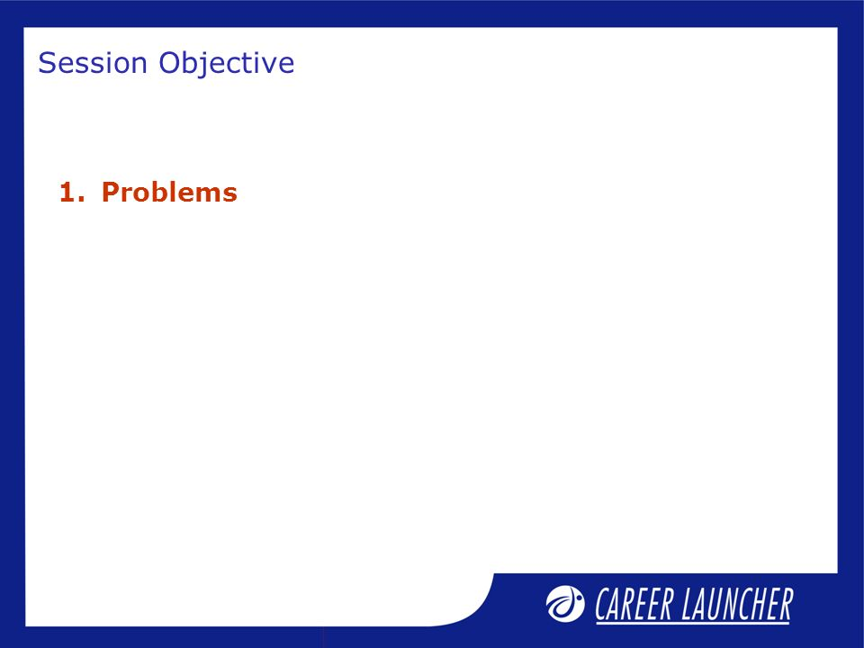 Session Objective Problems