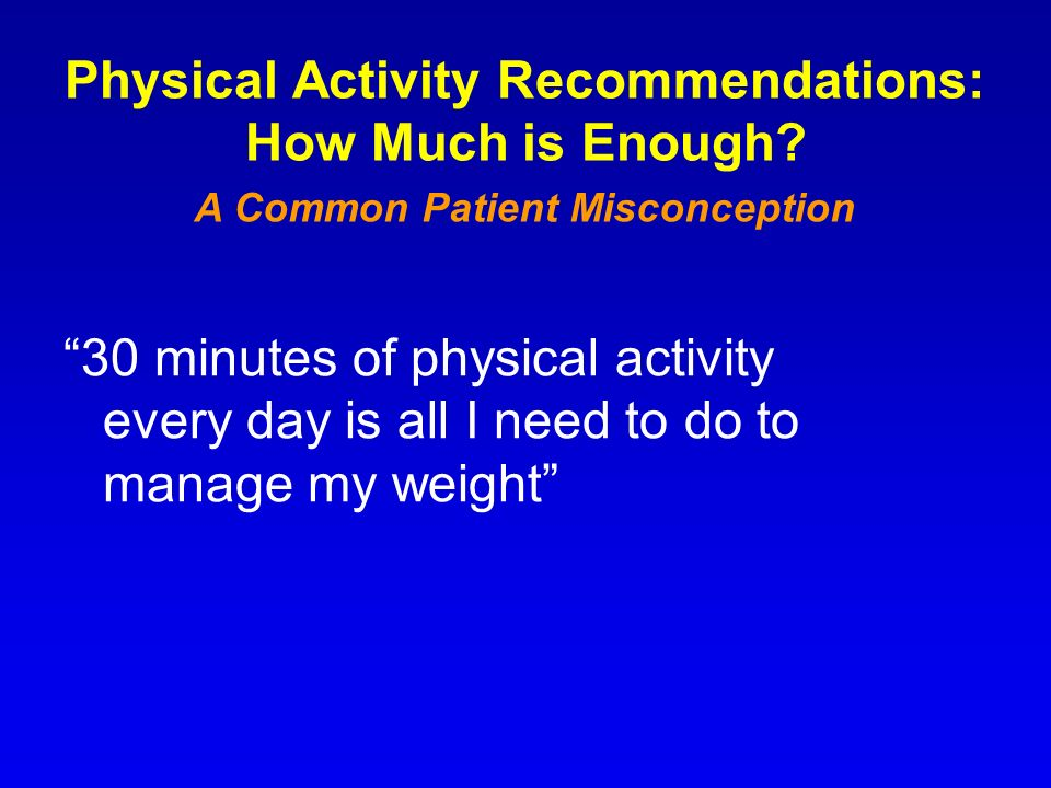 Physical Activity Recommendations: How Much is Enough