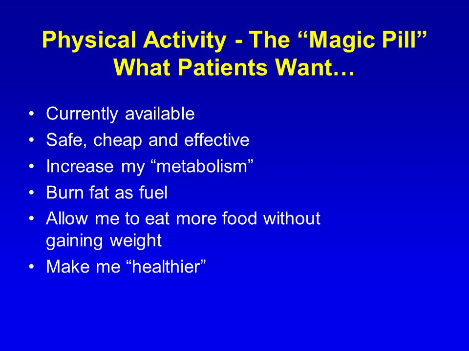 Physical Activity - The Magic Pill What Patients Want…