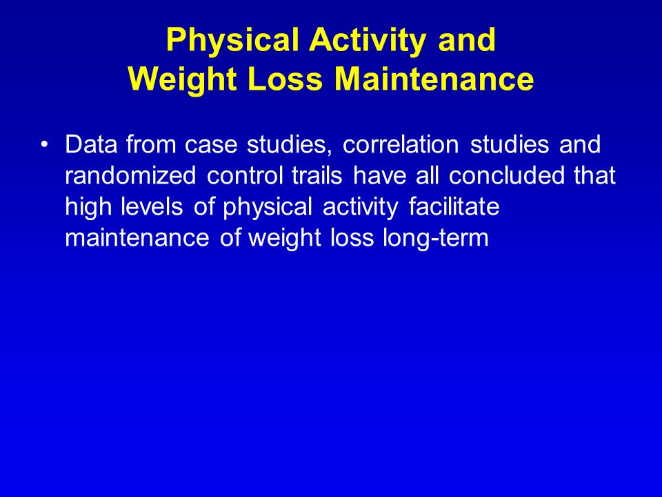 Physical Activity and Weight Loss Maintenance