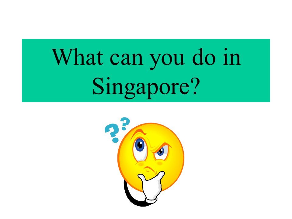 What can you do in Singapore
