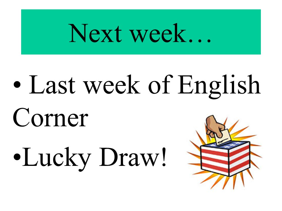 Last week of English Corner Lucky Draw!