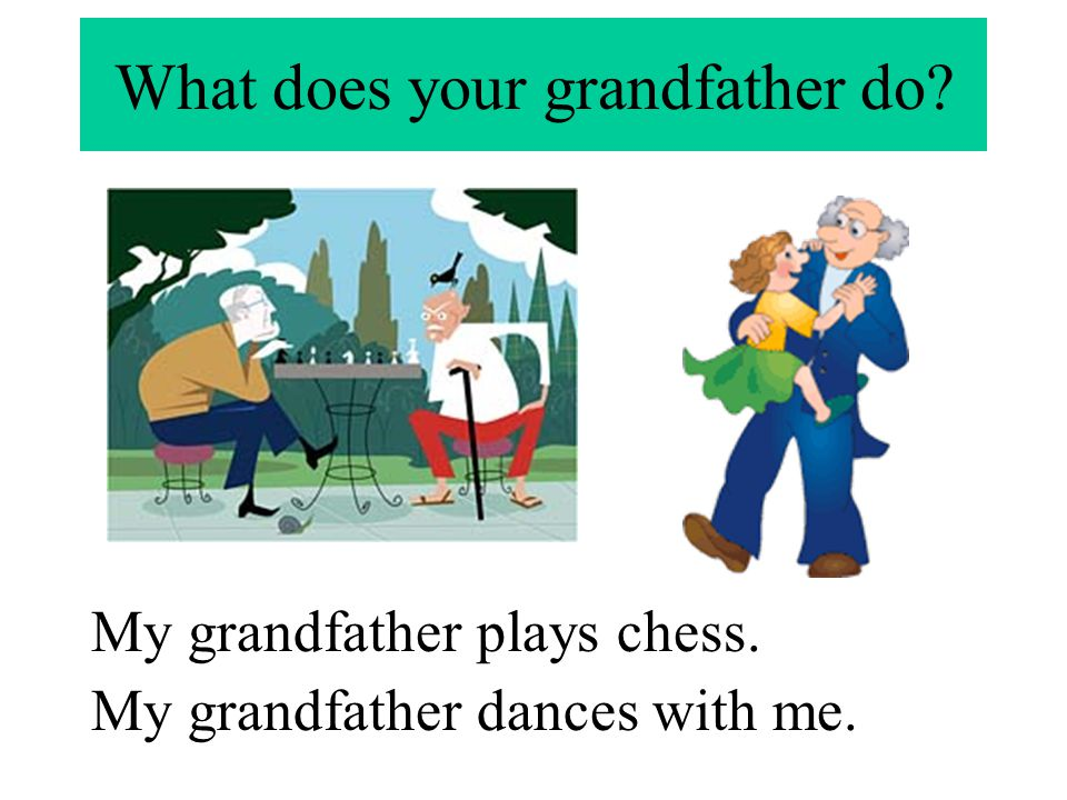 What does your grandfather do