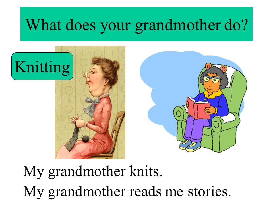 What does your grandmother do