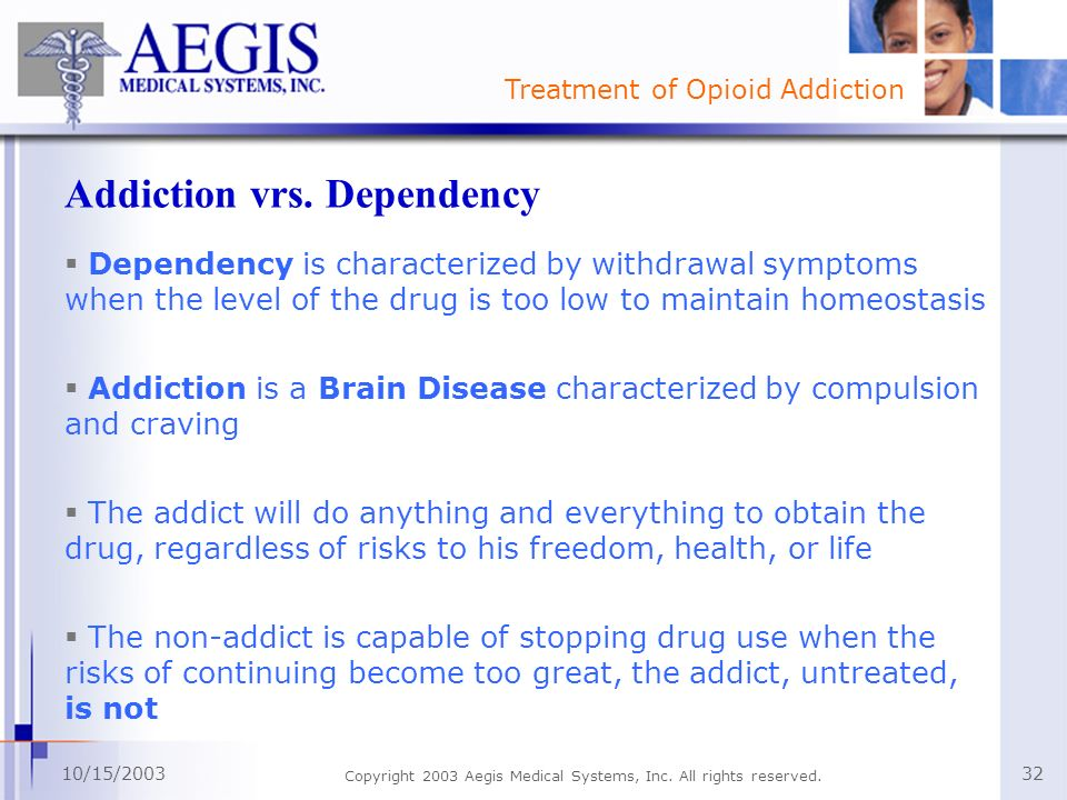 Addiction vrs. Dependency