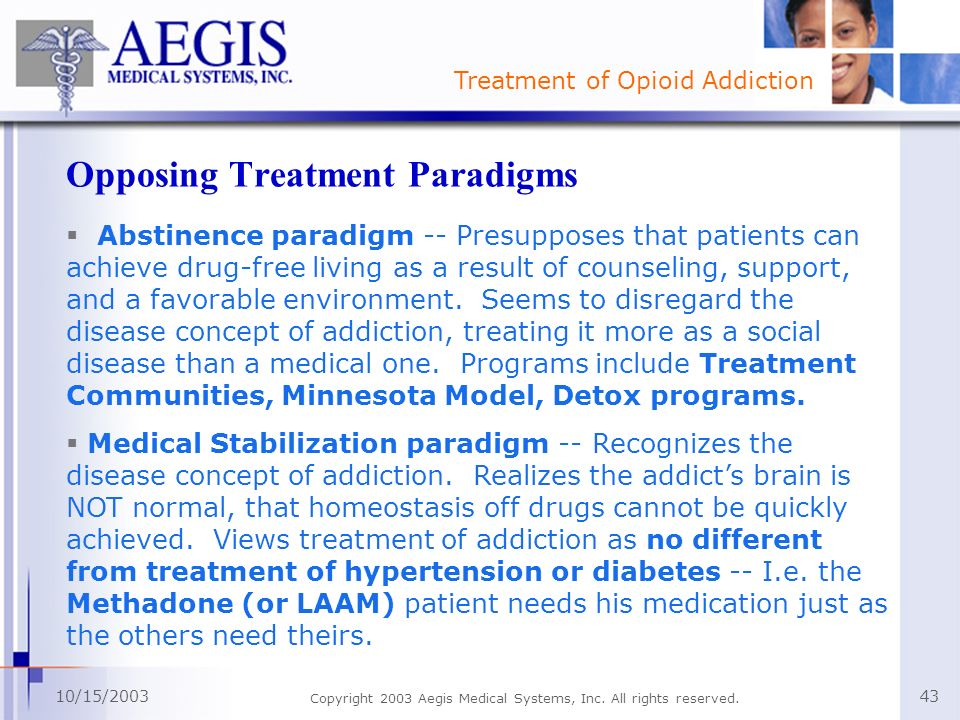 Opposing Treatment Paradigms
