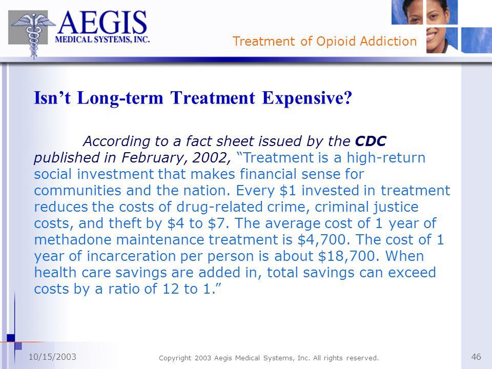 Isn't Long-term Treatment Expensive