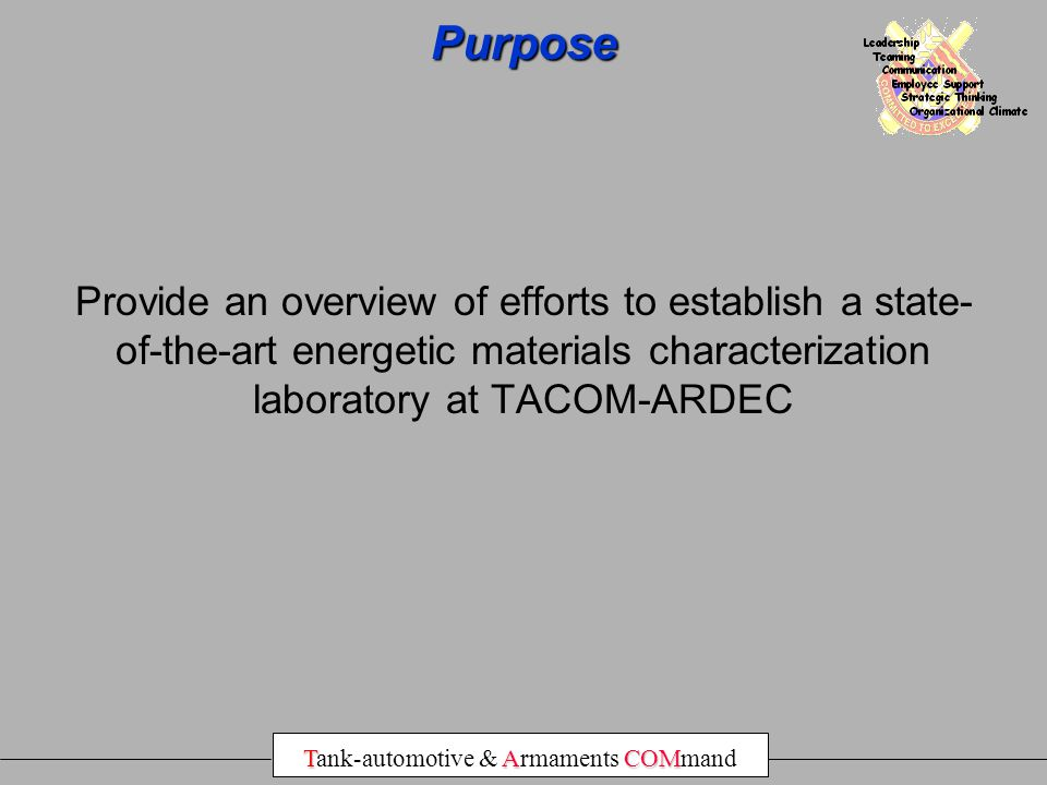 Purpose Provide an overview of efforts to establish a state-of-the-art energetic materials characterization laboratory at TACOM-ARDEC.