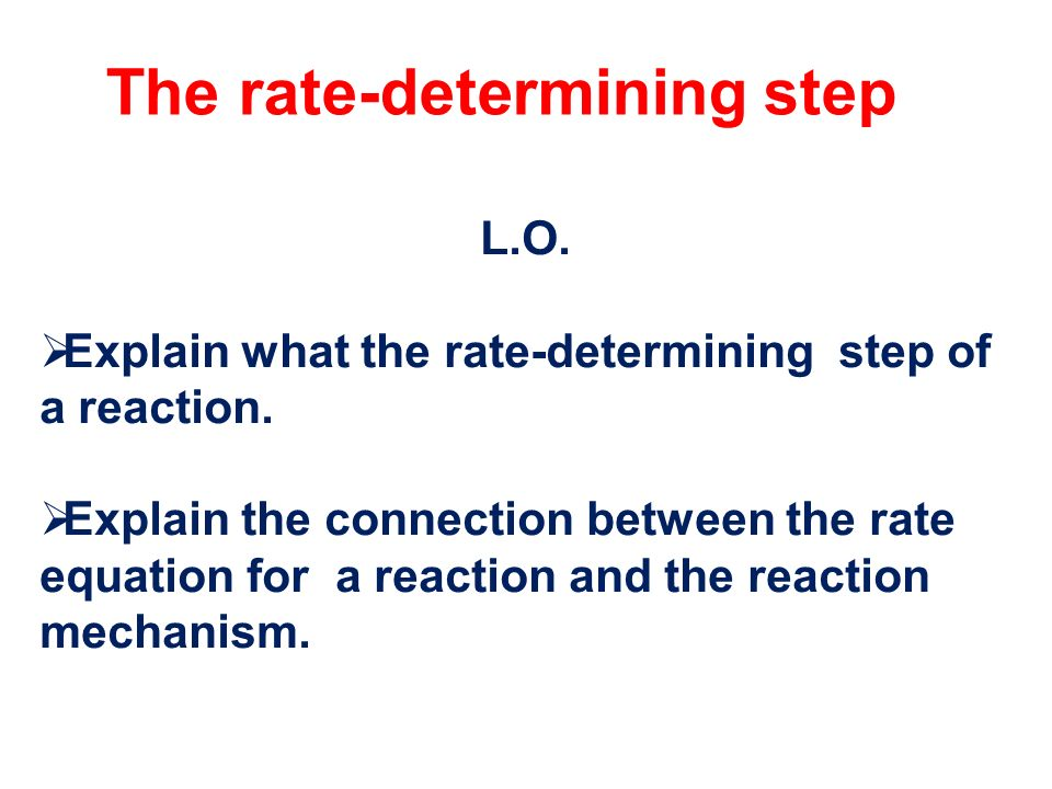 The rate-determining step
