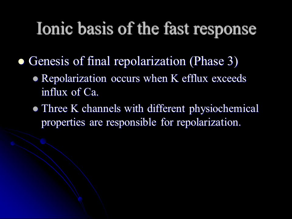 Ionic basis of the fast response