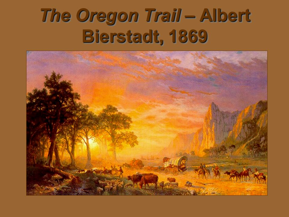 The Oregon Trail – Albert Bierstadt, 1869