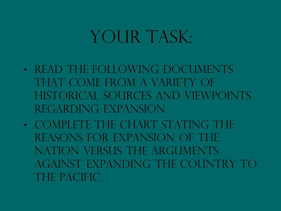 Your task: Read the following documents that come from a variety of historical sources and viewpoints regarding expansion.