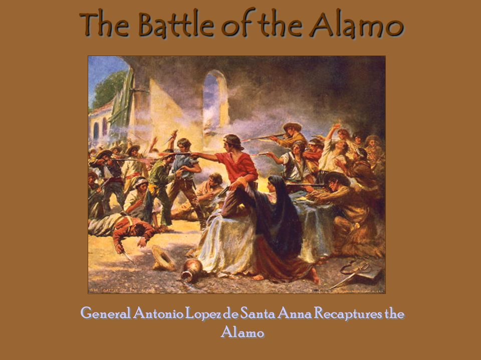 General Antonio Lopez de Santa Anna Recaptures the Alamo