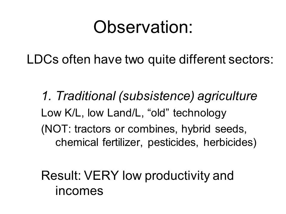 Observation: LDCs often have two quite different sectors:
