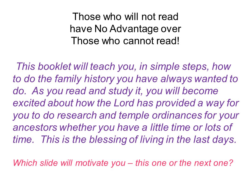 Those who will not read have No Advantage over. Those who cannot read!