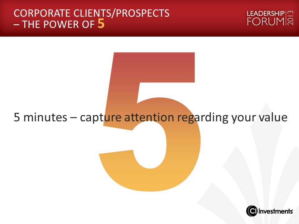 CORPORATE CLIENTS/PROSPECTS – THE POWER OF 5