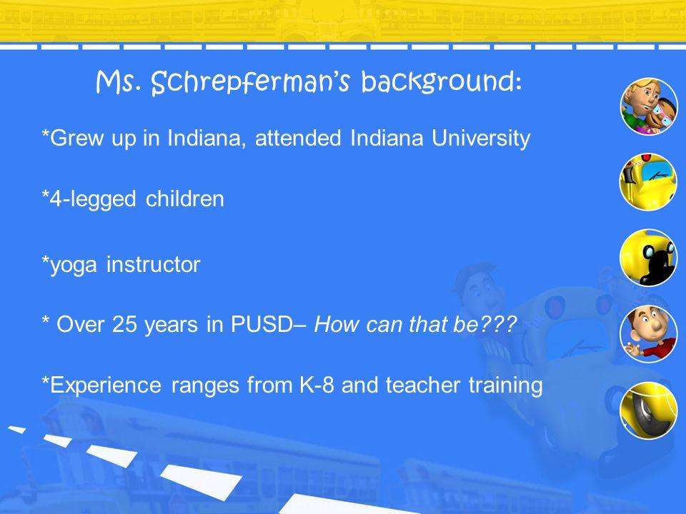 Ms. Schrepferman's background: