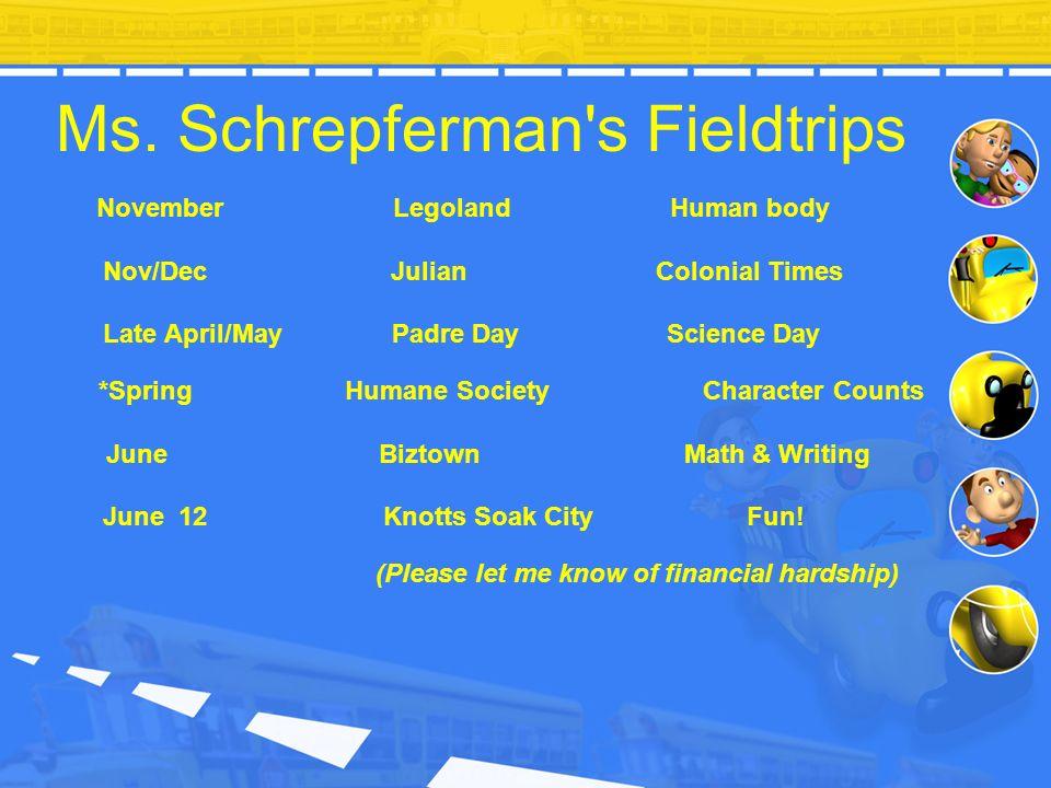 Ms. Schrepferman s Fieldtrips