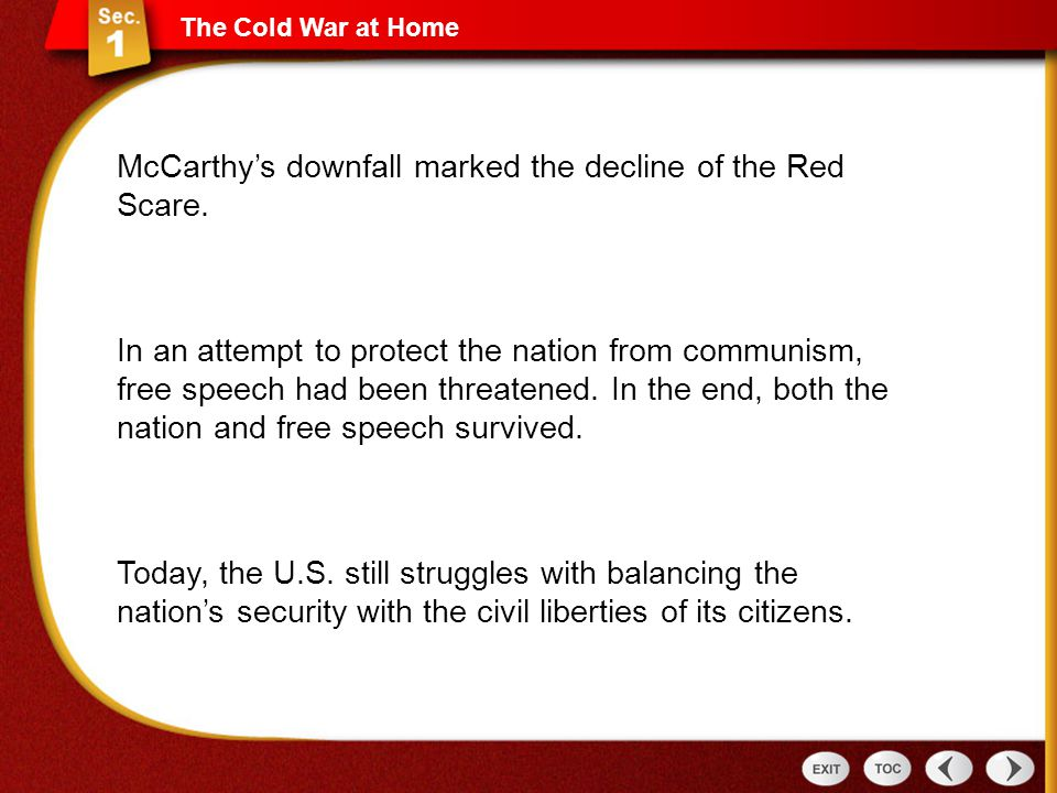 McCarthy's downfall marked the decline of the Red Scare.