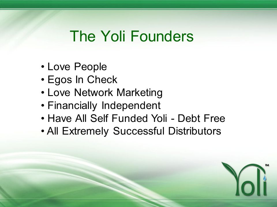 The Yoli Founders Love People Egos In Check Love Network Marketing