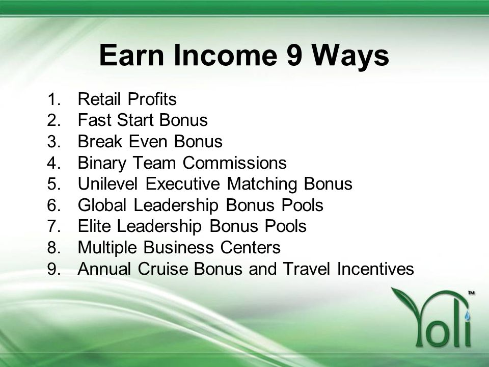 Earn Income 9 Ways Retail Profits Fast Start Bonus Break Even Bonus