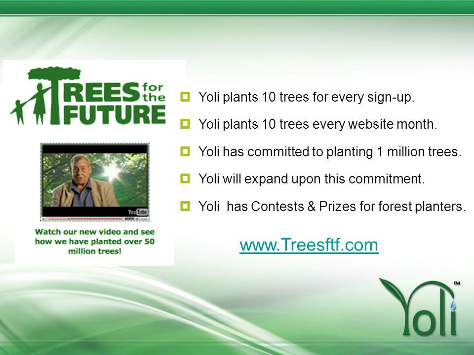www.Treesftf.com Yoli plants 10 trees for every sign-up.