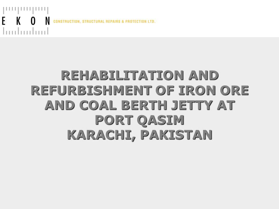 REHABILITATION AND REFURBISHMENT OF IRON ORE AND COAL BERTH JETTY AT PORT QASIM KARACHI, PAKISTAN
