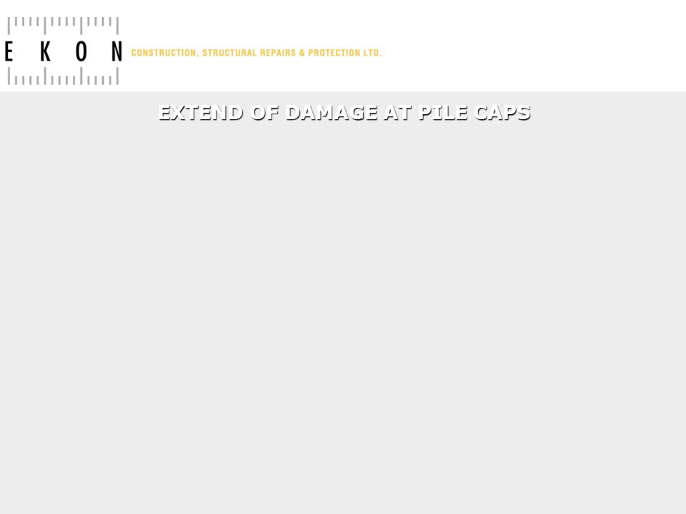 EXTEND OF DAMAGE AT PILE CAPS
