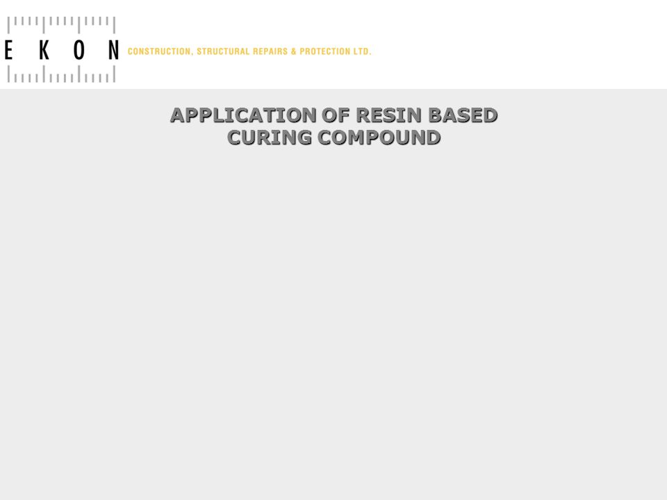APPLICATION OF RESIN BASED CURING COMPOUND