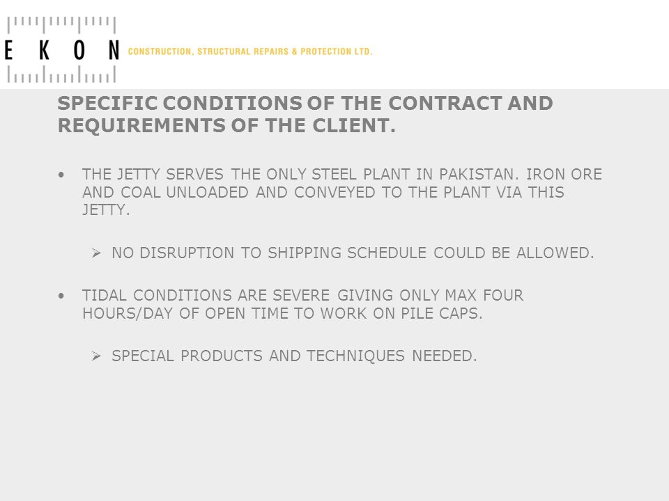 SPECIFIC CONDITIONS OF THE CONTRACT AND REQUIREMENTS OF THE CLIENT.