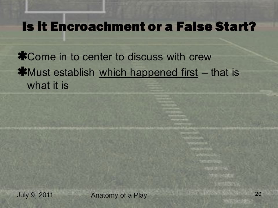 Is it Encroachment or a False Start
