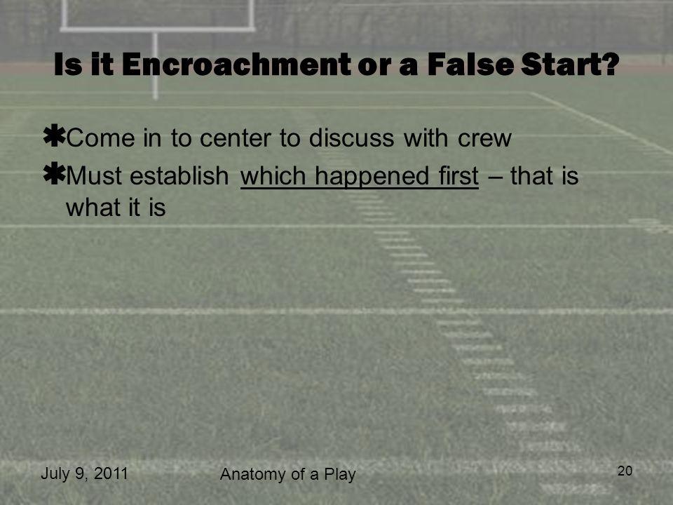 Is it Encroachment or a False Start