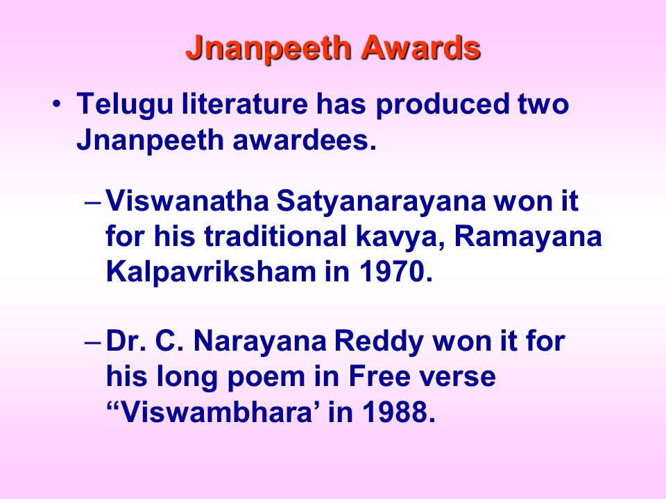 Jnanpeeth Awards Telugu literature has produced two Jnanpeeth awardees.