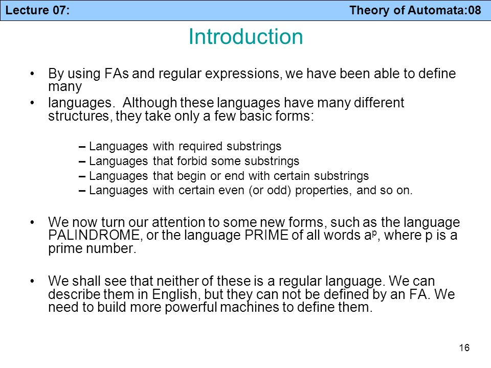 Introduction By using FAs and regular expressions, we have been able to define many.