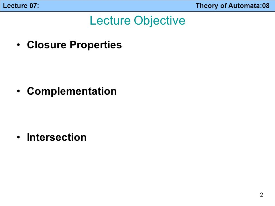 Lecture Objective Closure Properties Complementation Intersection
