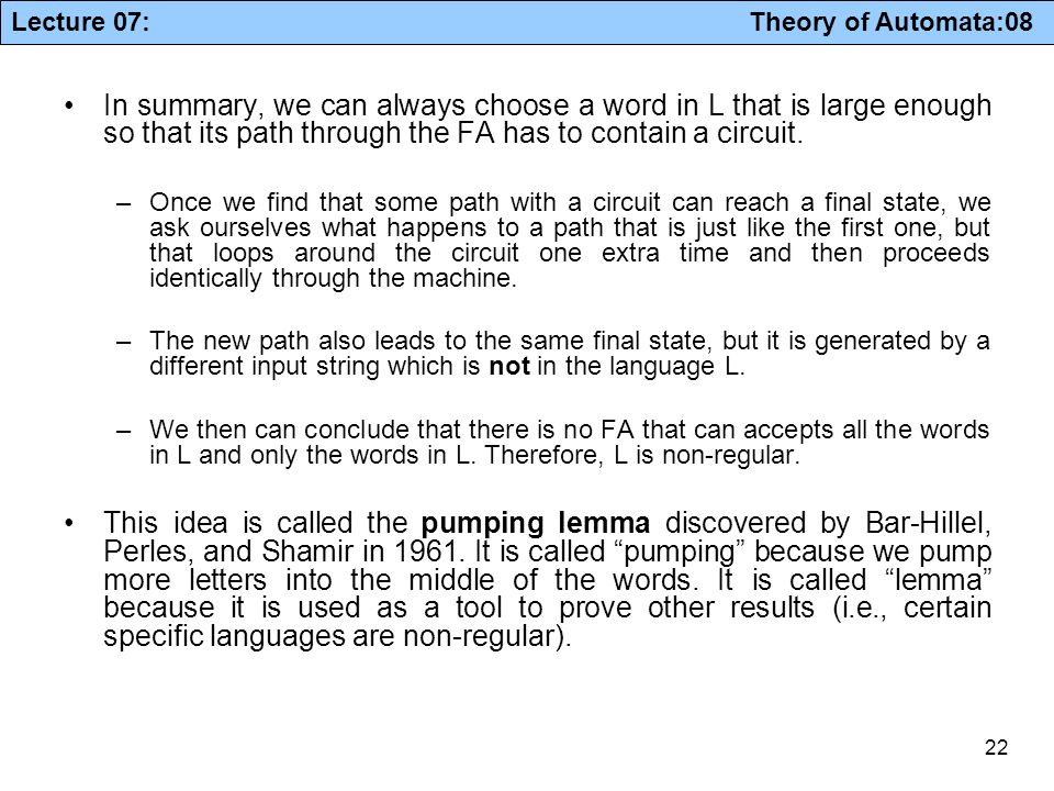 In summary, we can always choose a word in L that is large enough so that its path through the FA has to contain a circuit.