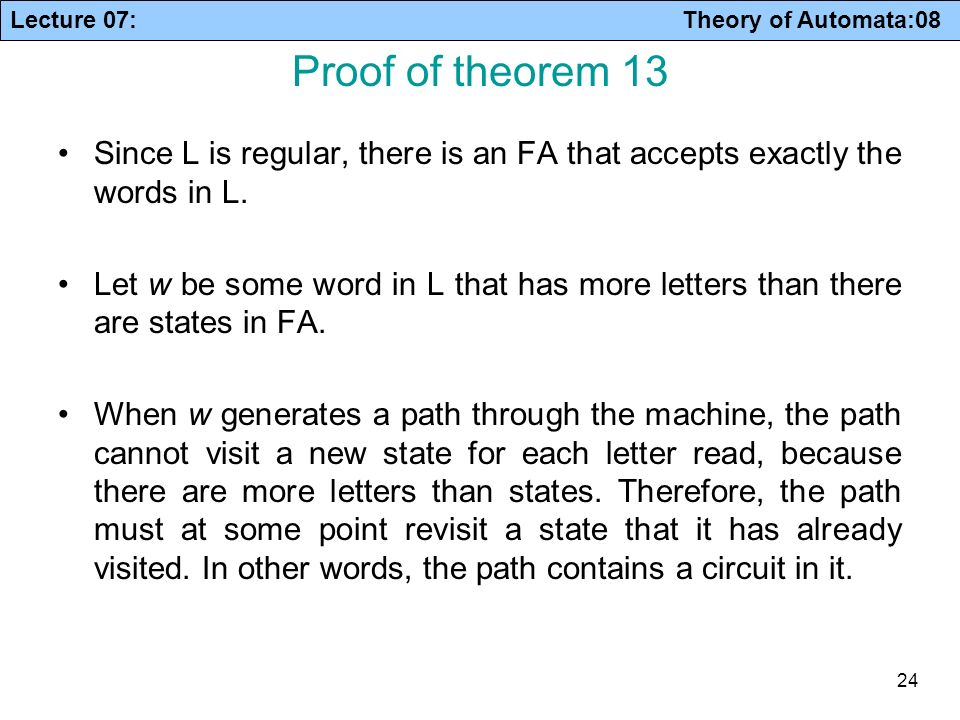 Proof of theorem 13 Since L is regular, there is an FA that accepts exactly the words in L.