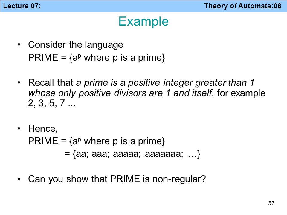 Example Consider the language PRIME = {ap where p is a prime}