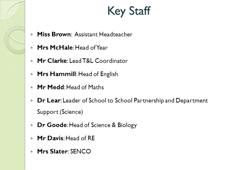 Key Staff Miss Brown: Assistant Headteacher Mrs McHale: Head of Year
