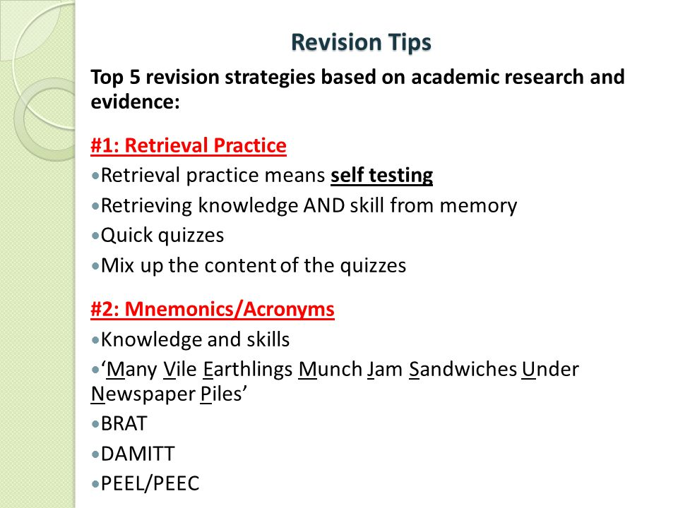 Revision Tips Top 5 revision strategies based on academic research and evidence: #1: Retrieval Practice.